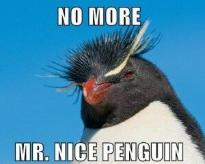 No More Mr. Nice Penguin